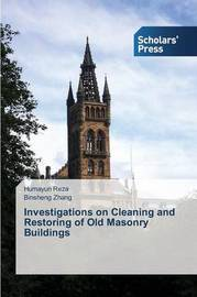 Investigations on Cleaning and Restoring of Old Masonry Buildings by Reza Humayun