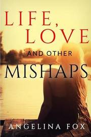 Life, Love and Other Mishaps by Angelina Fox image