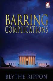 Barring Complications by Blythe Rippon