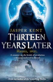 Thirteen Years Later by Jasper Kent image