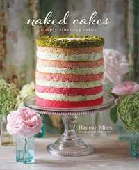 Naked Cakes by Hannah Miles