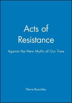 Acts of Resistance by Pierre Bourdieu image
