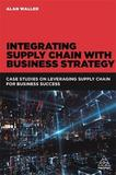 Integrating Supply Chain with Business Strategy