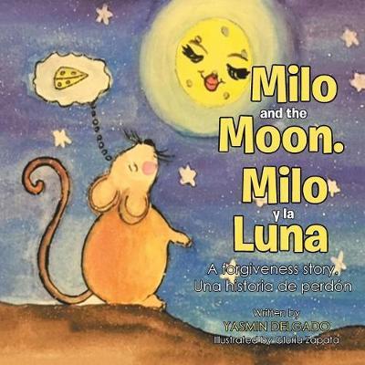 Milo And The Moon/Milo y la Luna by Yasmin Delgado