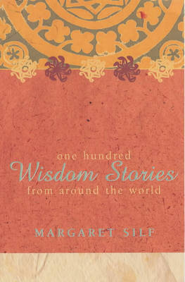 100 Wisdom Stories by Margaret Silf