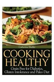 Cooking Healthy by Catherine Shaffer