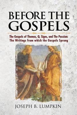 Before the Gospels by Joseph B Lumpkin image