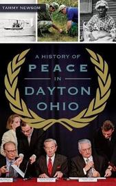 A History of Peace in Dayton, Ohio by Tammy Newsom