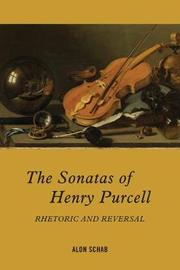 The Sonatas of Henry Purcell by Alon Schab