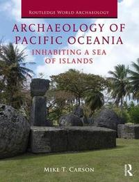 Archaeology of Pacific Oceania by Mike Carson