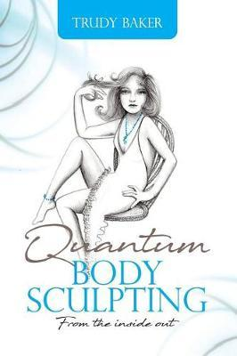 Quantum Body Sculpting by Trudy Baker image