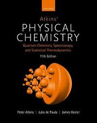 Atkins' Physical Chemistry 11E by Peter Atkins
