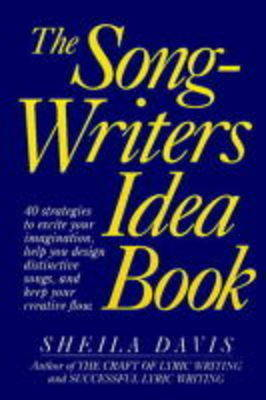 The Songwriter's Idea Book by Sheila Davis image