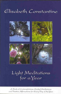 Light Meditations for a Year by Elisabeth Constance
