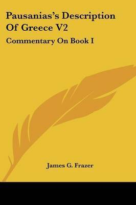 Pausanias's Description of Greece V2: Commentary on Book I