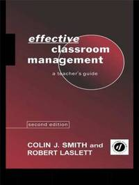 Effective Classroom Management by Robert Laslett