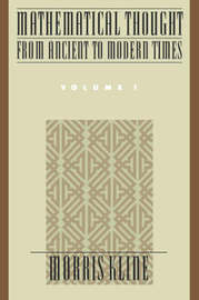 Mathematical Thought from Ancient to Modern Times: Mathematical Thought from Ancient to Modern Times, Volume 1 by Morris Kline