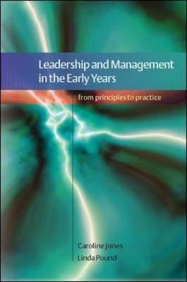 Leadership and Management in the Early Years: A Practical Guide by Caroline Jones