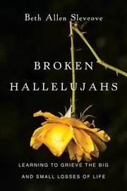 Broken Hallelujahs by Beth Allen Slevcove