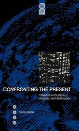 Confronting the Present by Gavin Smith