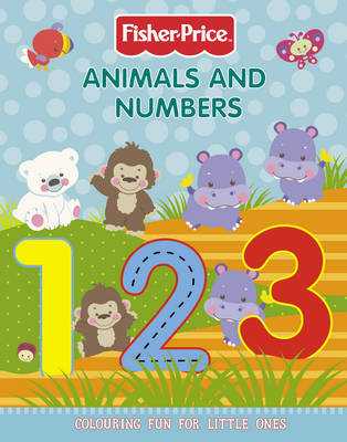 Fisher-Price: Animals And Numbers Colouring Book
