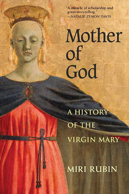 Mother of God by Miri Rubin