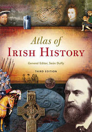 Atlas of Irish History by Sean Duffy