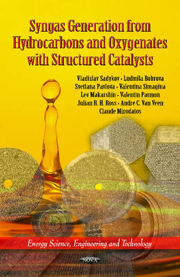 Syngas Generation from Hydrocarbons & Oxygenates with Structured Catalysts by Vladislav Sadykov