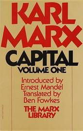 Capital Volume One by Karl Marx