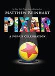 Pixar: A Pop-up Celebration by Matthew Reinhart