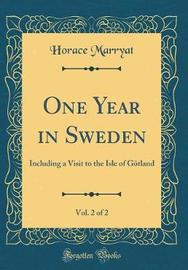 One Year in Sweden, Vol. 2 of 2 by Horace Marryat image