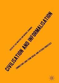 Civilisation and Informalisation