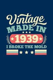 Vintage Made In 1939 I Broke The Mold by Vintage Birthday Press image