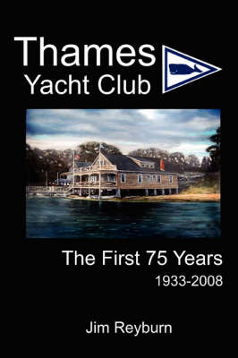 Thames Yacht Club: The First 75 Years by James Reyburn image