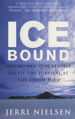 Ice Bound: One Woman's Incredible Battle for Survival at the South Pole by Jerri Nielsen image