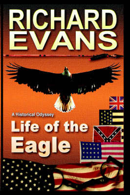 Life of the Eagle by Richard, L. Evans image