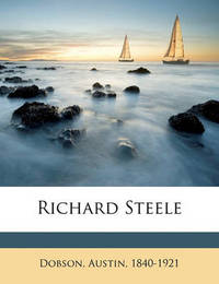 Richard Steele by Austin Dobson