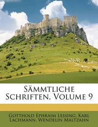 Smmtliche Schriften, Volume 9 by Gotthold Ephraim Lessing
