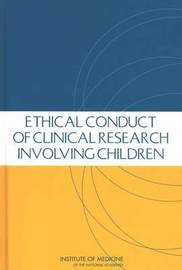 Ethical Conduct of Clinical Research Involving Children by Committee on Clinical Research Involving Children image