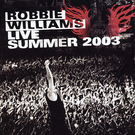 Live Summer 2003 by Robbie Williams