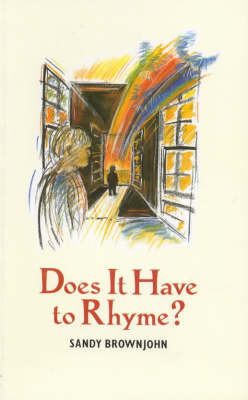 Does it Have to Rhyme?: Teaching Children to Write Poetry by Sandy Brownjohn