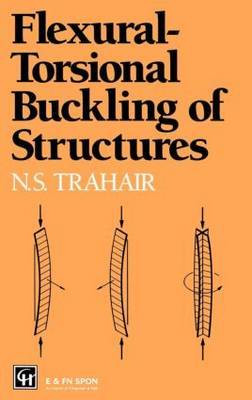 Flexural-Torsional Buckling of Structures by Nick Trahair