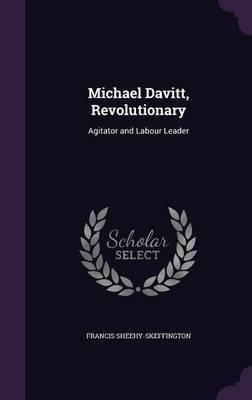 Michael Davitt, Revolutionary by Francis Sheehy-Skeffington