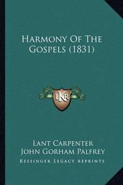 Harmony of the Gospels (1831) by John Gorham Palfrey