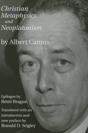 Christian Metaphysics and Neoplatonism by Albert Camus