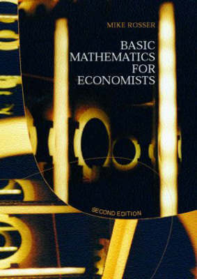 Basic Mathematics for Economists by Mike Rosser image
