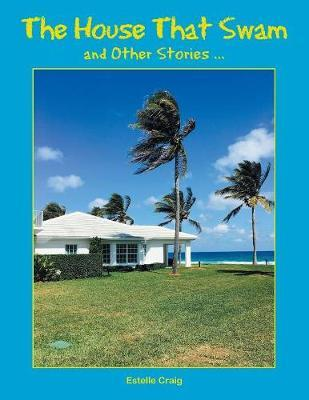 The House That Swam and Other Stories ... by Estelle Craig image