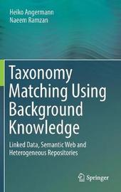 Taxonomy Matching Using Background Knowledge by Heiko Angermann