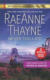 Never Too Late & His Bundle of Love by Raeanne Thayne image