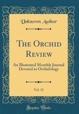 The Orchid Review, Vol. 12 by Unknown Author image